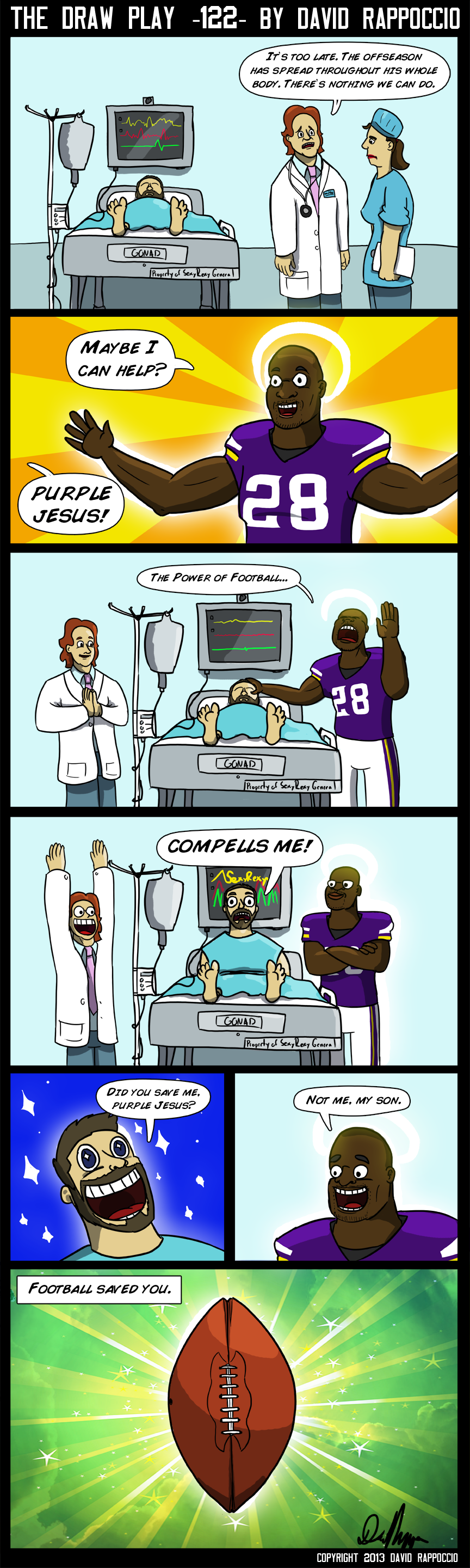 Modern Medicine is powerless in the face of Football.