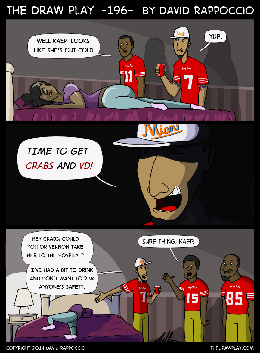 The 49ers have a monopoly on players that can also be STDs